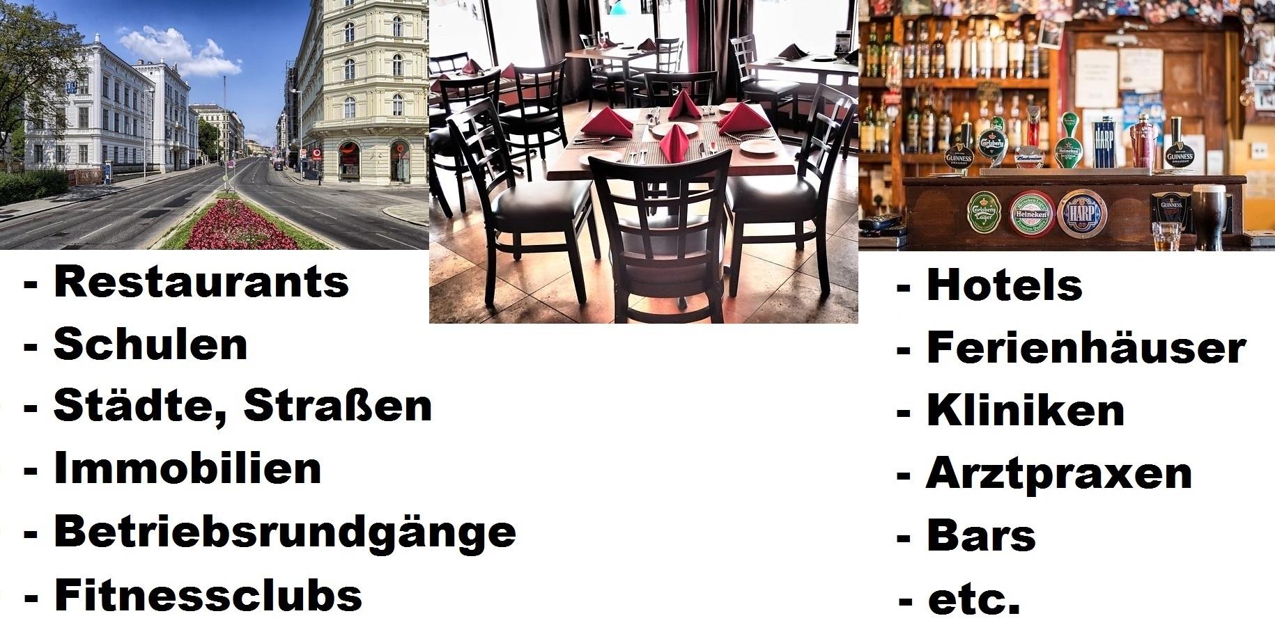 Hotels, Ferienhäuser, Kliniken, Arztpraxen, Bars, Fitnessclubs, Restaurants, Schulen, Städte, Straßen, Immobilien, Betriebsrundgänge